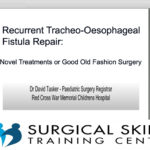 recurrent-tracheo-oesophageal-fistula-repair-webmeeting